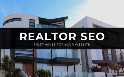 Realtor SEO: Must-Haves for Your Website