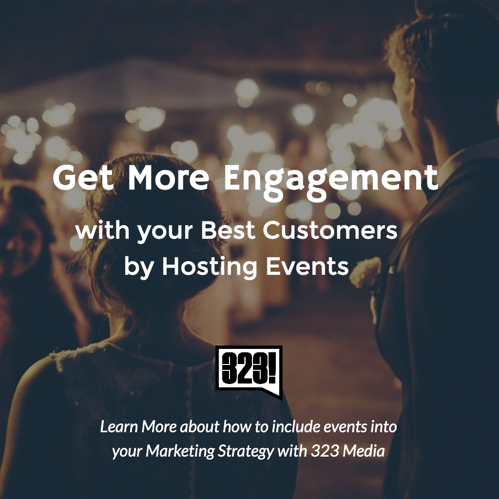 Get More Engagement With Your Best Customers By Hosting Events